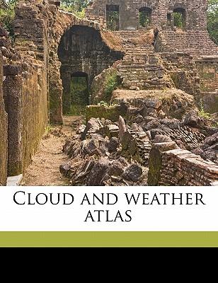 Cloud and weather atlas - Grant, Hugh Duncan