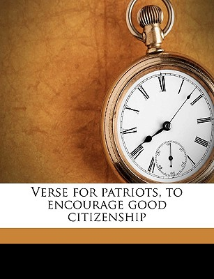 Verse for Patriots, to Encourage Good Citizenship - Broadhurst, Jean (Creator)