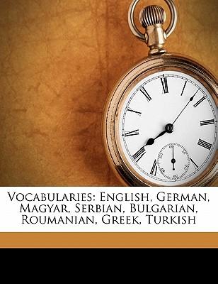 Vocabularies: English, German, Magyar, Serbian, Bulgarian, Roumanian, Greek, Turkish - Admiralty, Great Britain