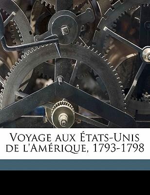 Voyage Aux Etats-Unis de L'Amerique, 1793-1798 - Moreau De Saint-Mery, M L E (Creator)