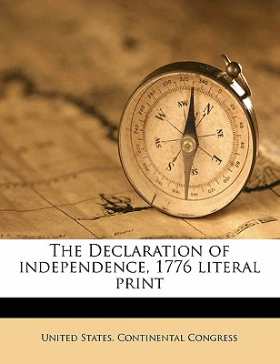 The Declaration of Independence, 1776 Literal Print - United States Continental Congress (Creator)
