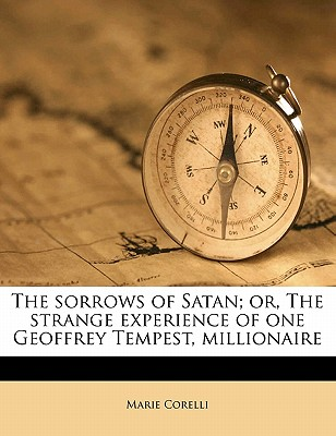 The Sorrows of Satan; Or, the Strange Experience of One Geoffrey Tempest, Millionaire - Corelli, Marie