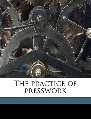 The Practice of Presswork - Spicher, Craig Reno