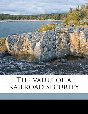 The Value of a Railroad Security - Mundy, Floyd Woodruff