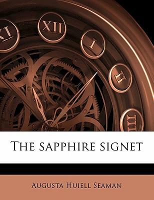 The Sapphire Signet - Seaman, Augusta Huiell