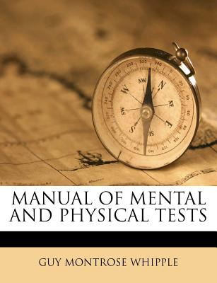 Manual of Mental and Physical Tests - Whipple, Guy Montrose
