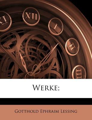 Werke; - Lessing, Gotthold Ephraim