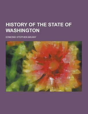 History of the State of Washington - Meany, Edmond Stephen