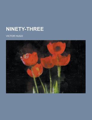 Ninety-Three - Hugo, Victor