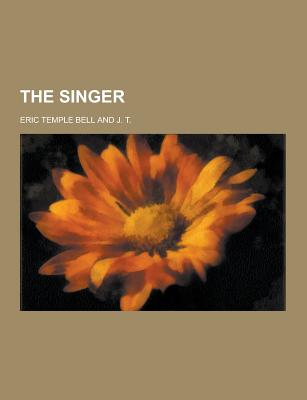 The Singer - Bell, Eric Temple