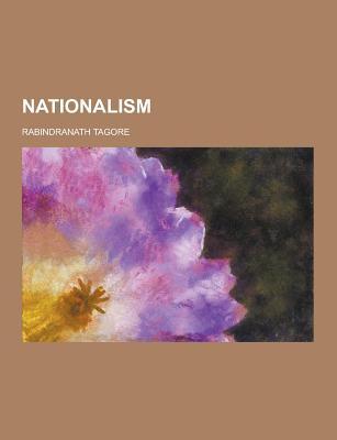 Nationalism - Tagore, Rabindranath