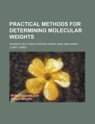 Practical methods for determining molecular weights - Biltz, Heinrich