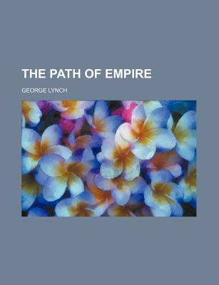 The Path of Empire - Lynch, George