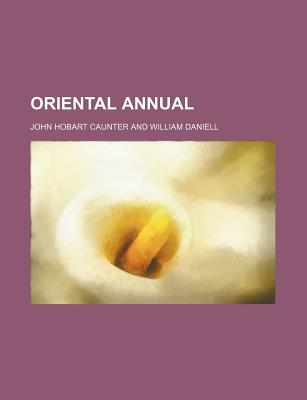 Oriental Annual - Caunter, John Hobart