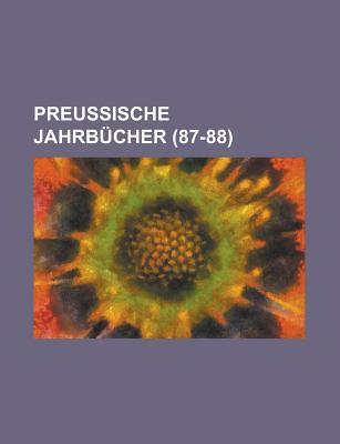 Preussische Jahrbucher (117-118) - Anonymous