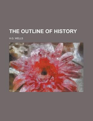The outline of history... - Wells, H. G.