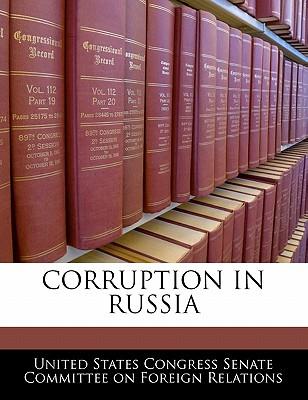 Corruption in Russia - United States Congress Senate Committee (Creator)