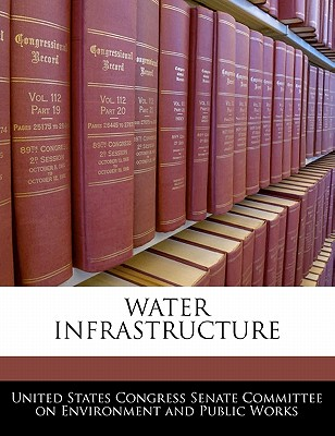 Water Infrastructure - United States Congress Senate Committee (Creator)