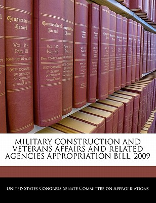Military Construction and Veterans Affairs and Related Agencies Appropriation Bill, 2009 - United States Congress Senate Committee (Creator)