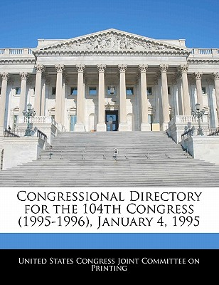 Congressional Directory for the 104th Congress (1995-1996), January 4, 1995 - United States Congress Joint Committee O (Creator)