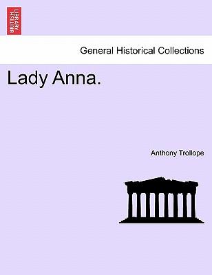 Lady Anna. - Trollope, Anthony