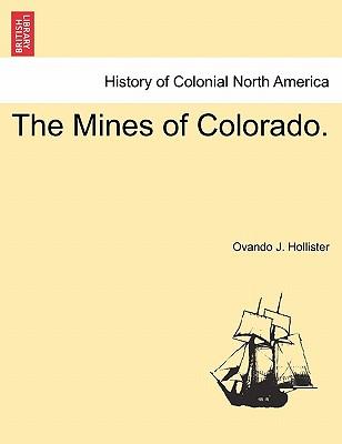 The Mines of Colorado. - Hollister, Ovando J
