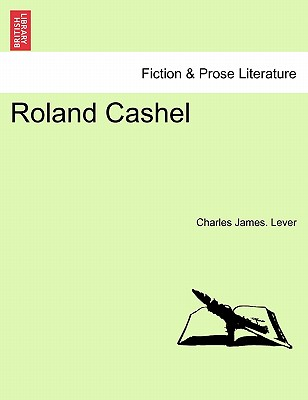Roland Cashel - Lever, Charles James