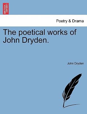 The Poetical Works of John Dryden. - Dryden, John