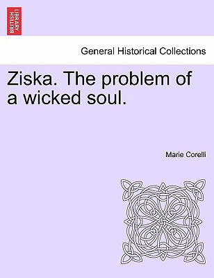 Ziska. the Problem of a Wicked Soul. - Corelli, Marie