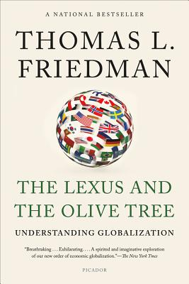 The Lexus and the Olive Tree: Understanding Globalization - Friedman, Thomas L