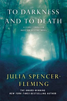 To Darkness and to Death - Spencer-Fleming, Julia
