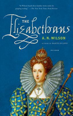 The Elizabethans - Wilson, A N
