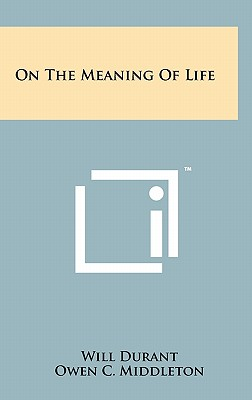 On the Meaning of Life - Durant, Will