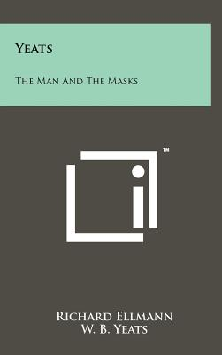 Yeats: The Man and the Masks - Ellmann, Richard, and Yeats, William Butler