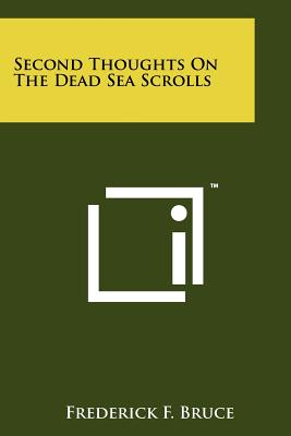Second Thoughts on the Dead Sea Scrolls - Bruce, Frederick F