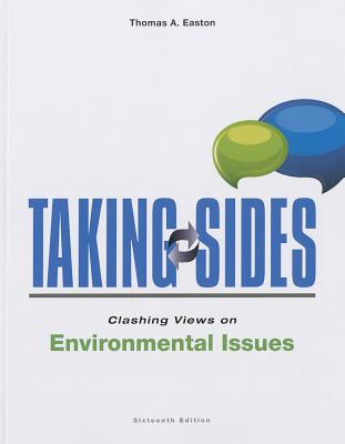 Taking Sides: Clashing Views on Environmental Issues - Easton, Thomas A.