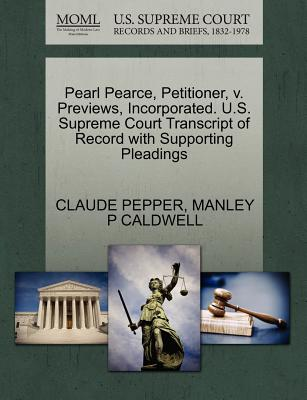 Pearl Pearce, Petitioner, V. Previews, Incorporated. U.S. Supreme Court Transcript of Record with Supporting Pleadings - Pepper, Claude, and Caldwell, Manley P