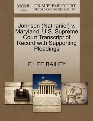 Johnson (Nathaniel) V. Maryland. U.S. Supreme Court Transcript of Record with Supporting Pleadings - Bailey, F Lee