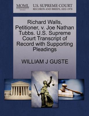 Richard Walls, Petitioner, V. Joe Nathan Tubbs. U.S. Supreme Court Transcript of Record with Supporting Pleadings - Guste, William J