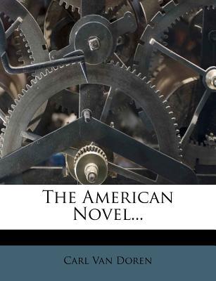 The American Novel... - Doren, Carl Van