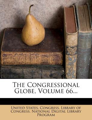 The Congressional Globe, Volume 66... - Congress, United States, Professor