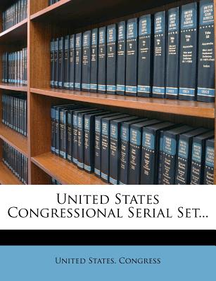 United States Congressional Serial Set... - Congress, United States, Professor