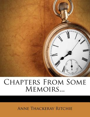 Chapters from some memoirs - Ritchie, Anne Thackeray