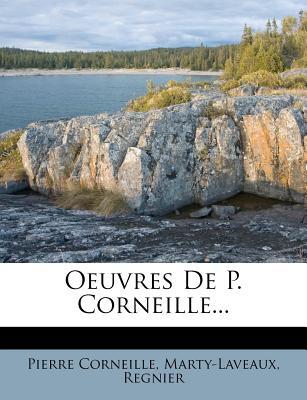 Oeuvres de P. Corneille... - Corneille, Pierre