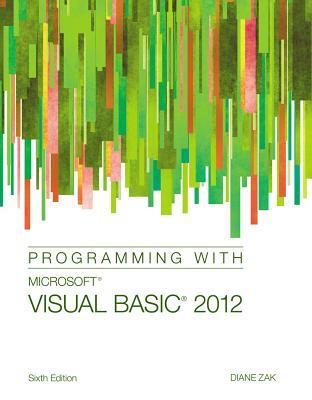 Programming with Microsoft Visual Basic 2012 - Zak, Diane