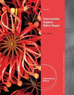 Intermediate Algebra: Algebra within Reach - Larson, Ron E.