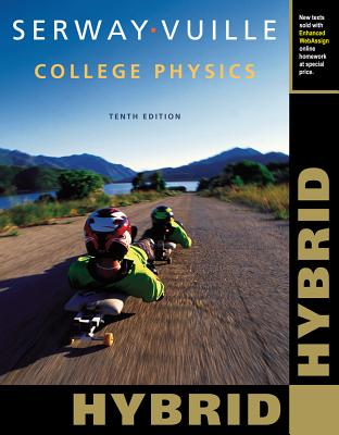 College Physics, Hybrid (with Enhanced Webassign Homework and eBook Loe Printed Access Card for Multi Term Math and Science) - Serway, Raymond A, and Vuille, Chris