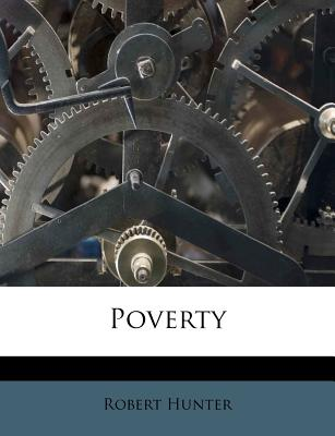 Poverty - Hunter, Robert, Jr., PhD