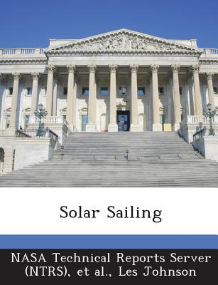 Solar Sailing - Johnson, Les, and Nasa Technical Reports Server (Ntrs) (Creator), and Et Al (Creator)