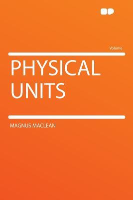 Physical Units - MacLean, Magnus